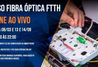 Ao vivo – 06 a 14/04 – Online – Fibra Óptica FTTH