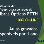 101 – Infraestrutura de Fibra Óptica FTTH