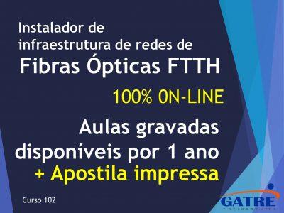 102 – Fibra Óptica FTTH on-line + Apostila impressa